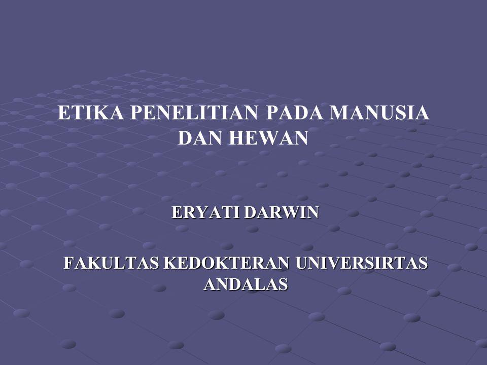ETIKA DALAM PENELITIAN PENELITIAN BIOMEDIK 1.1.ETIKA PENELITIAN PADA MANUSIA 2.