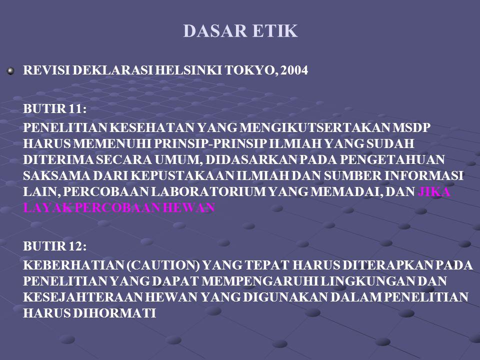 DASAR ETIK REVISI DEKLARASI HELSINKI TOKYO, 2004 BUTIR 11: PENELITIAN KESEHATAN YANG MENGIKUTSERTAKAN MSDP HARUS MEMENUHI PRINSIP-PRINSIP ILMIAH YANG