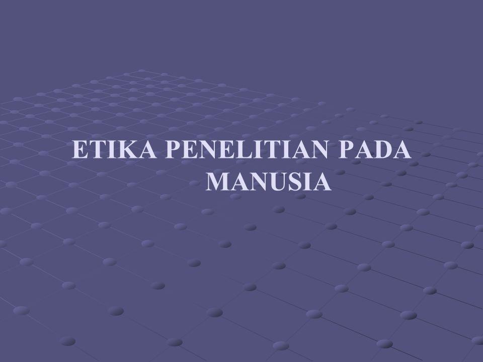 ETIKA PENELITIAN PADA MANUSIA