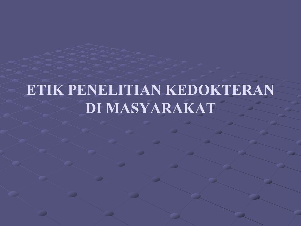 ETIK PENELITIAN KEDOKTERAN DI MASYARAKAT