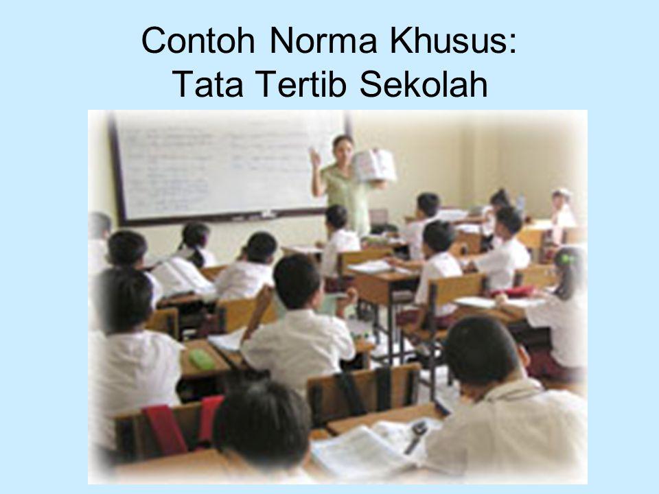 Contoh Norma Khusus: Tata Tertib Sekolah