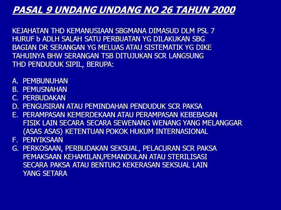 PASAL 9 UNDANG UNDANG NO 26 TAHUN 2000 KEJAHATAN THD KEMANUSIAAN SBGMANA DIMASUD DLM PSL 7 HURUF b ADLH SALAH SATU PERBUATAN YG DILAKUKAN SBG BAGIAN D