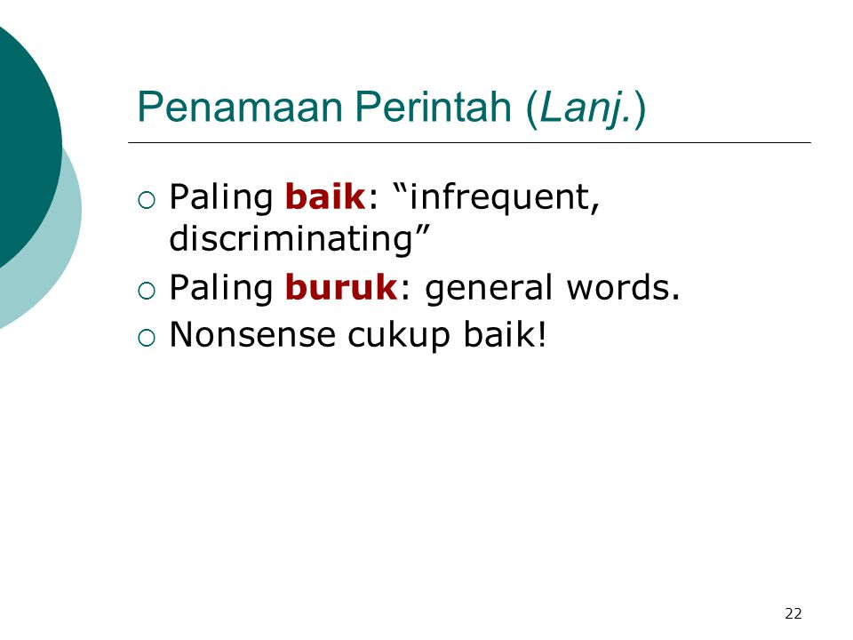 """22 Penamaan Perintah (Lanj.)  Paling baik: """"infrequent, discriminating""""  Paling buruk: general words.  Nonsense cukup baik!"""