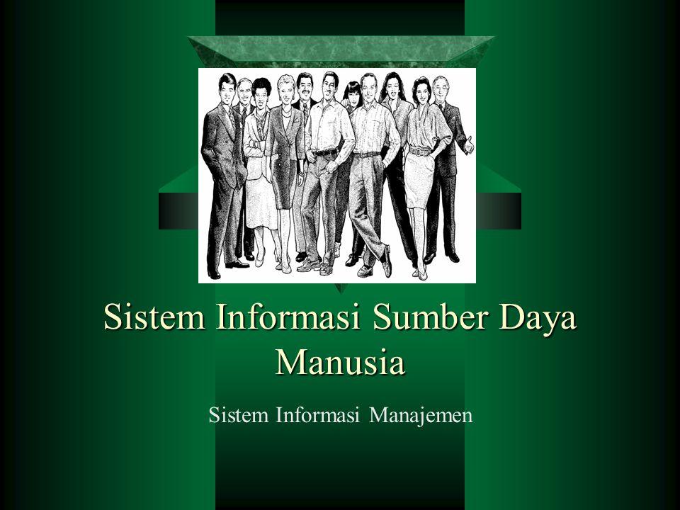 Sistem Informasi Sumber Daya Manusia Sistem Informasi Manajemen