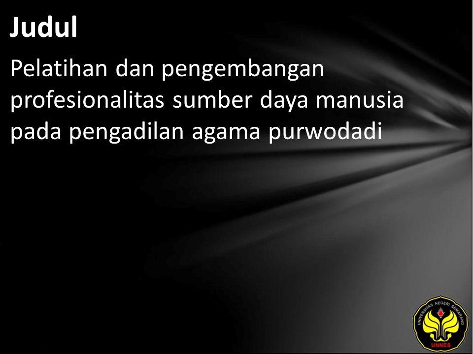 Judul Pelatihan dan pengembangan profesionalitas sumber daya manusia pada pengadilan agama purwodadi