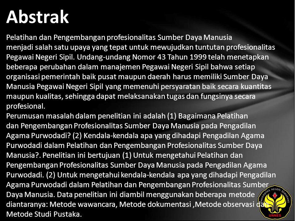 Abstrak Pelatihan dan Pengembangan profesionalitas Sumber Daya Manusia menjadi salah satu upaya yang tepat untuk mewujudkan tuntutan profesionalitas Pegawai Negeri Sipil.