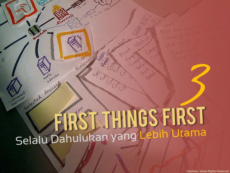 First Things First Selalu Dahulukan yang Lebih Utama 3