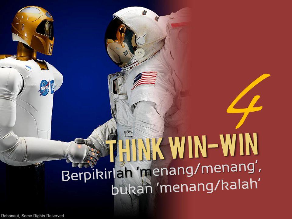Think Win-Win Berpikirlah 'menang/menang', bukan 'menang/kalah' 4