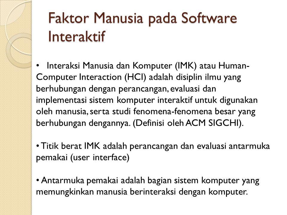 Tujuan rekayasa sistem IMK – Fungsionalitas yang semestinya Sistem dengan fungsionalitas yang kurang memadai mengecewakan pemakai dan sering ditolak atau tidak digunakan.