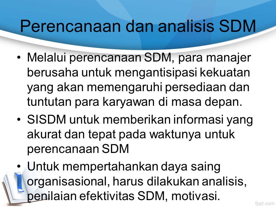 Perencanaan dan analisis SDM Melalui perencanaan SDM, para manajer berusaha untuk mengantisipasi kekuatan yang akan memengaruhi persediaan dan tuntuta