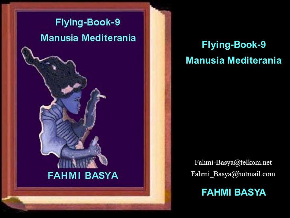 Fahmi-Basya@telkom.net Fahmi_Basya@hotmail.com Flying-Book-9 Manusia Mediterania FAHMI BASYA