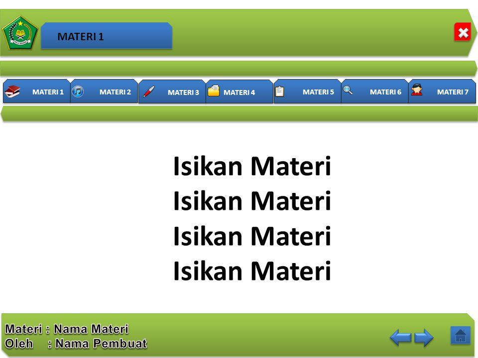 MATERI 3 MATERI 4 MATERI 1 MATERI 2 MATERI 5 MATERI 6 MATERI 7 Isikan Materi MATERI 1