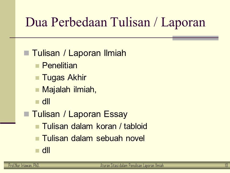 Prof.Nur Iriawan, PhD.Aturan Sitasi dalam Penulisan Laporan Ilmiah 10 Dua Perbedaan Tulisan / Laporan Tulisan / Laporan Ilmiah Penelitian Tugas Akhir
