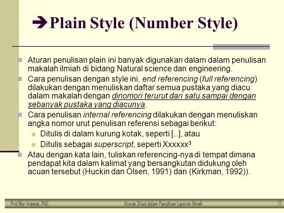 Prof.Nur Iriawan, PhD.Aturan Sitasi dalam Penulisan Laporan Ilmiah 17  Plain Style (Number Style) Aturan penulisan plain ini banyak digunakan dalam d