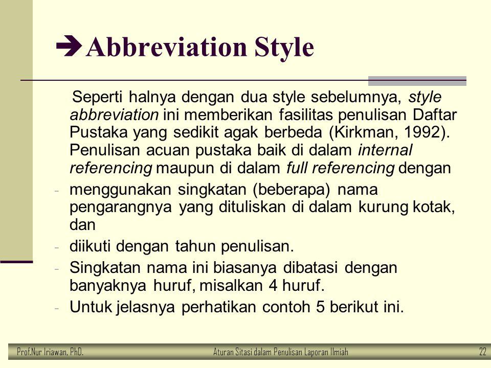 Prof.Nur Iriawan, PhD.Aturan Sitasi dalam Penulisan Laporan Ilmiah 22  Abbreviation Style Seperti halnya dengan dua style sebelumnya, style abbreviat
