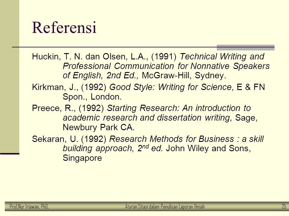 Prof.Nur Iriawan, PhD.Aturan Sitasi dalam Penulisan Laporan Ilmiah 25 Referensi Huckin, T. N. dan Olsen, L.A., (1991) Technical Writing and Profession