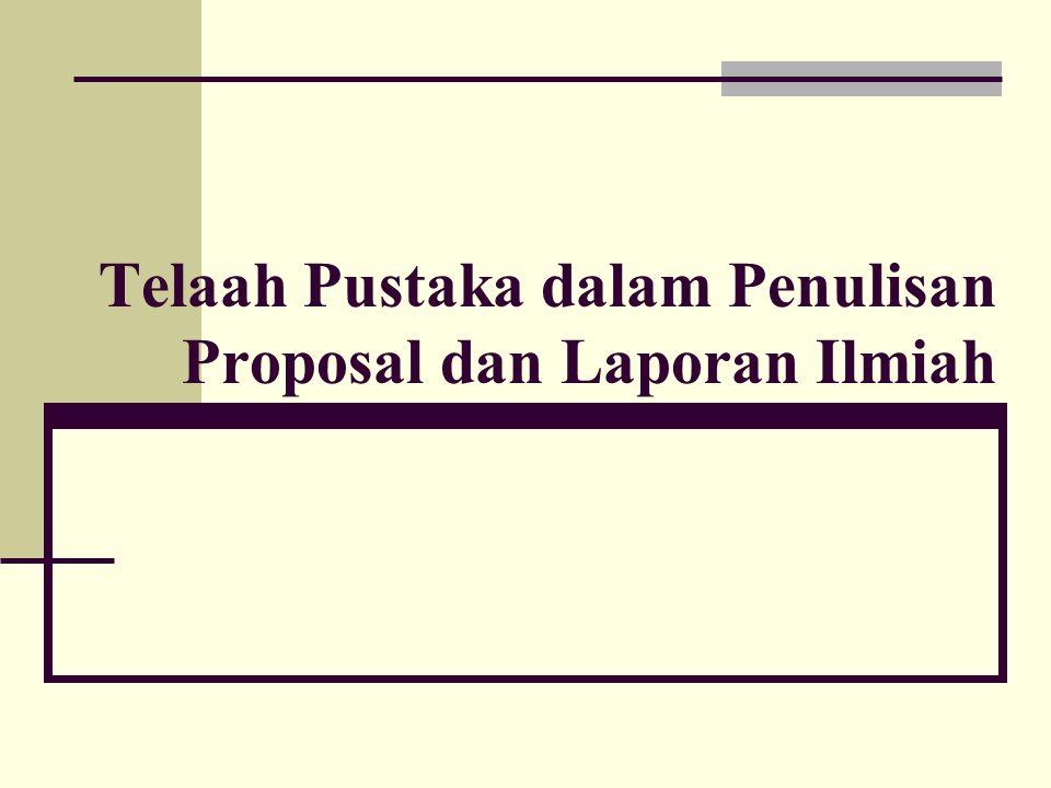 Prof.Nur Iriawan, PhD.Aturan Sitasi dalam Penulisan Laporan Ilmiah 4 TELAAH/TINJAUAN PUSTAKA Usahakan menggunakan pustaka terbaru, relevan dan asli dari jurnal ilmiah.