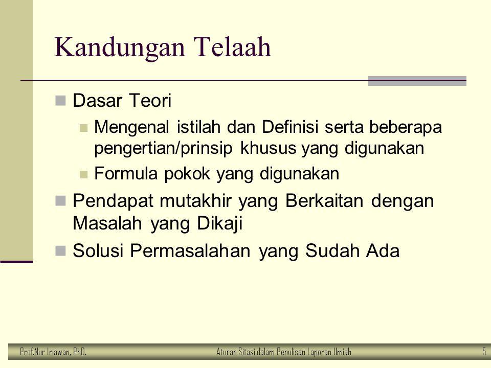 Prof.Nur Iriawan, PhD.Aturan Sitasi dalam Penulisan Laporan Ilmiah 5 Kandungan Telaah Dasar Teori Mengenal istilah dan Definisi serta beberapa pengert