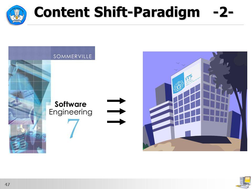47 Content Shift-Paradigm -2-