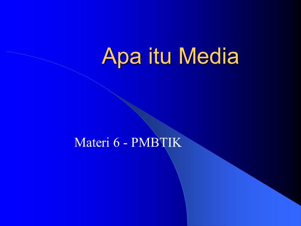 Multimedia Apakah media itu.