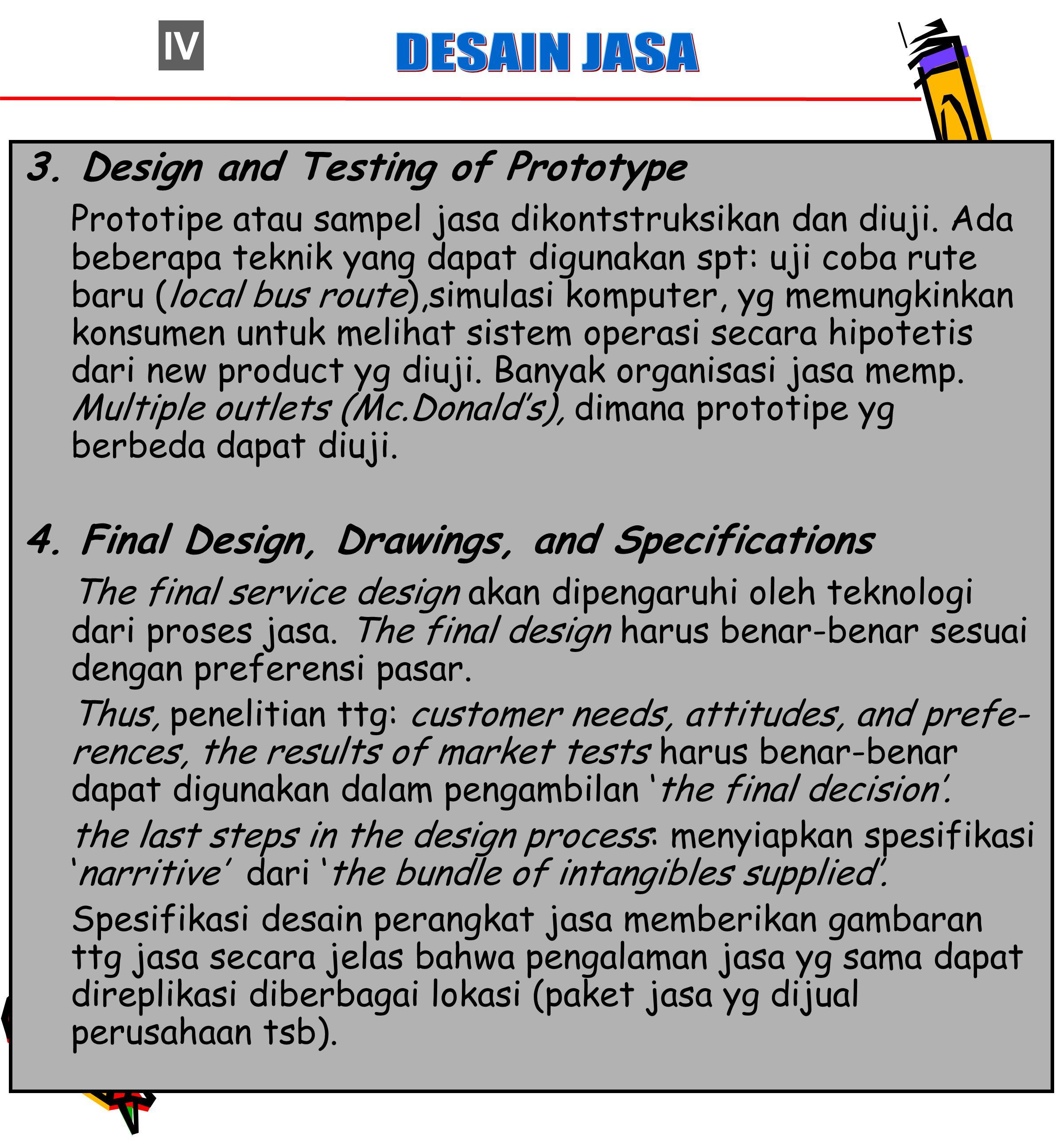 52 3.Design and Testing of Prototype Prototipe atau sampel jasa dikontstruksikan dan diuji.