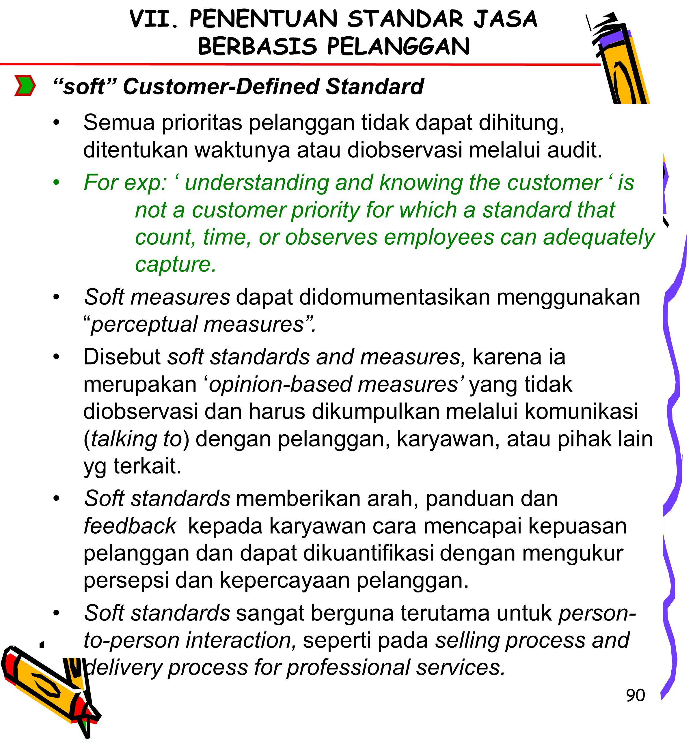 90 Semua prioritas pelanggan tidak dapat dihitung, ditentukan waktunya atau diobservasi melalui audit.