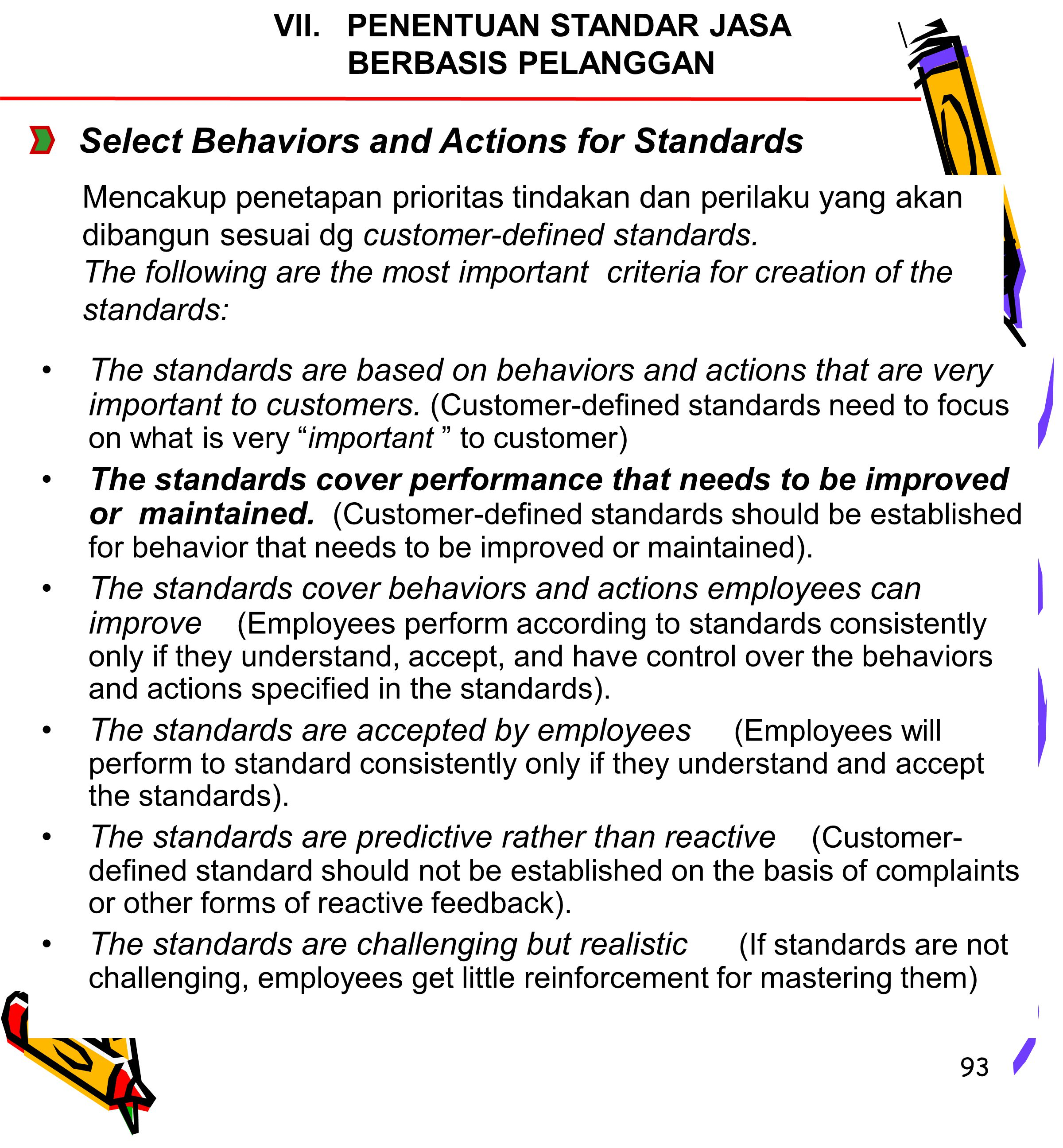 93 The standards are based on behaviors and actions that are very important to customers.
