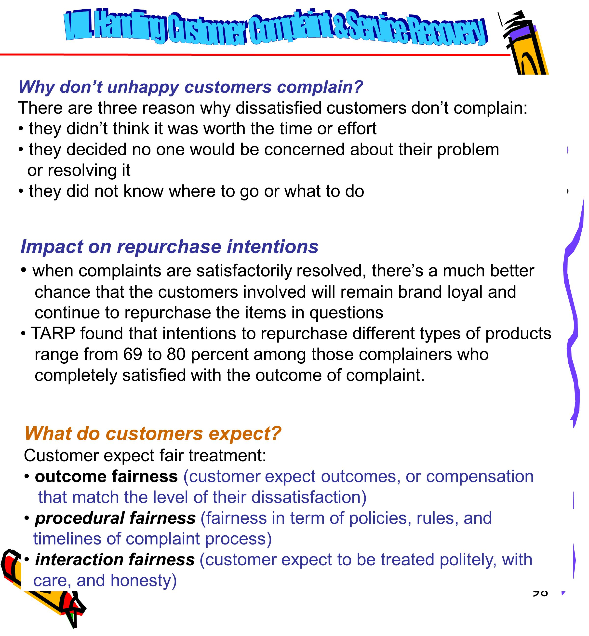 98 Why don't unhappy customers complain.