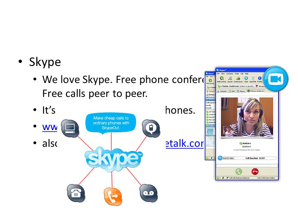 Skype We love Skype. Free phone conferencing software. Free calls peer to peer. It's the daddy of the webphones. www.skype.com also consider : www.goo