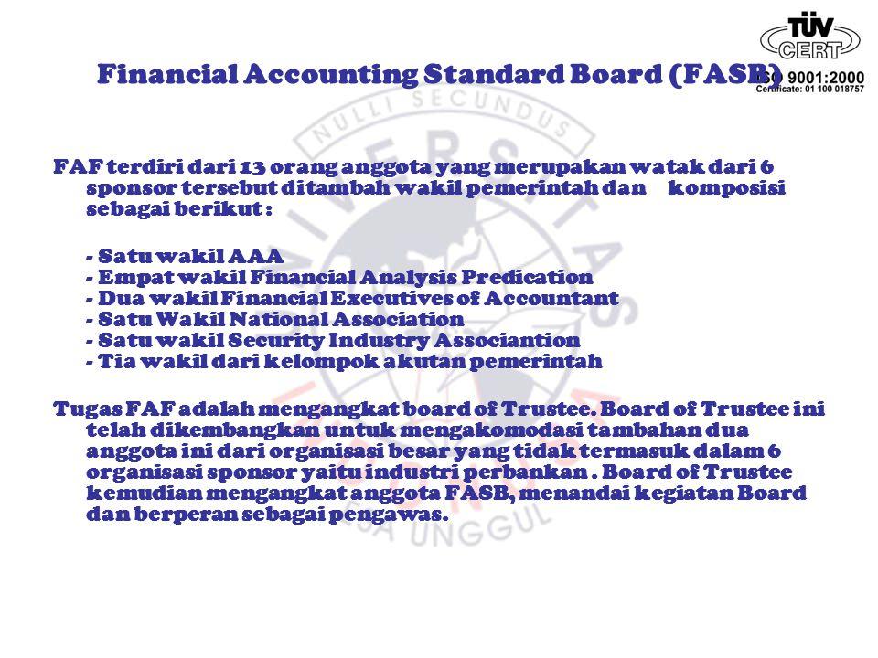 PERKEMBANGAN KELEMBAGAAN DALAM PENYUSUNAN STANDAR AKUNTANSI Financial Accounting Standard Board (FASB) -FASB adalah suatu organisasi independen yang beranggotakan tujuh orang dan bekerja penuh di badan ini.