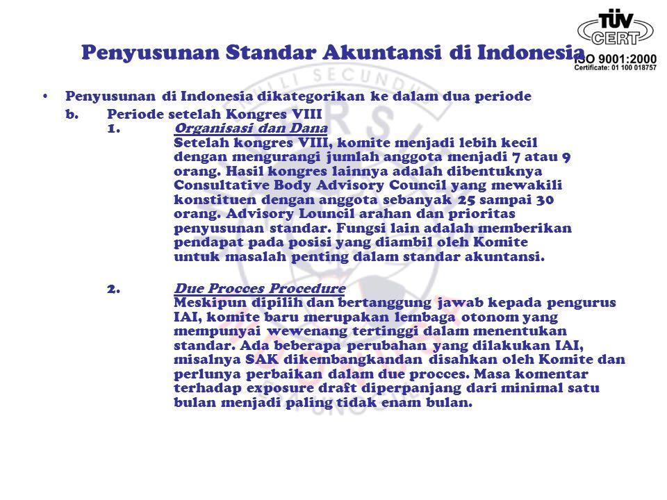Penyusunan Standar Akuntansi di Indonesia Penyusunan di Indonesia dikategorikan ke dalam dua periode.