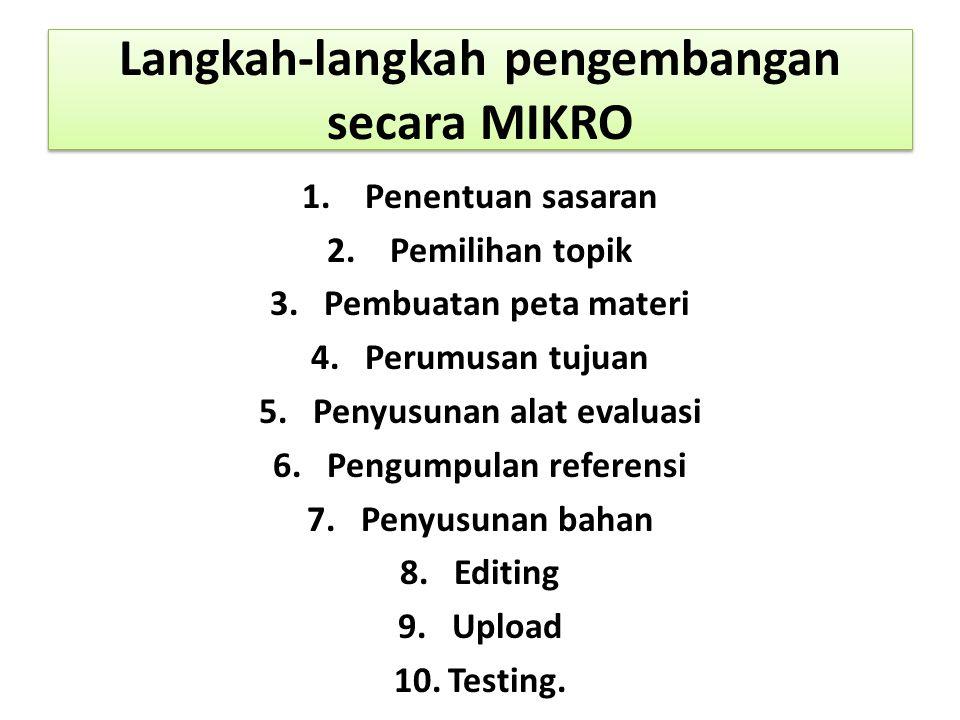 Langkah-langkah pengembangan secara MIKRO 1. Penentuan sasaran 2.