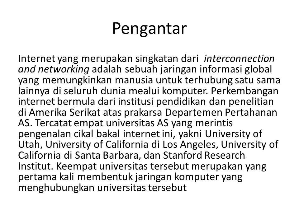 Pengantar Internet yang merupakan singkatan dari interconnection and networking adalah sebuah jaringan informasi global yang memungkinkan manusia untuk terhubung satu sama lainnya di seluruh dunia mealui komputer.