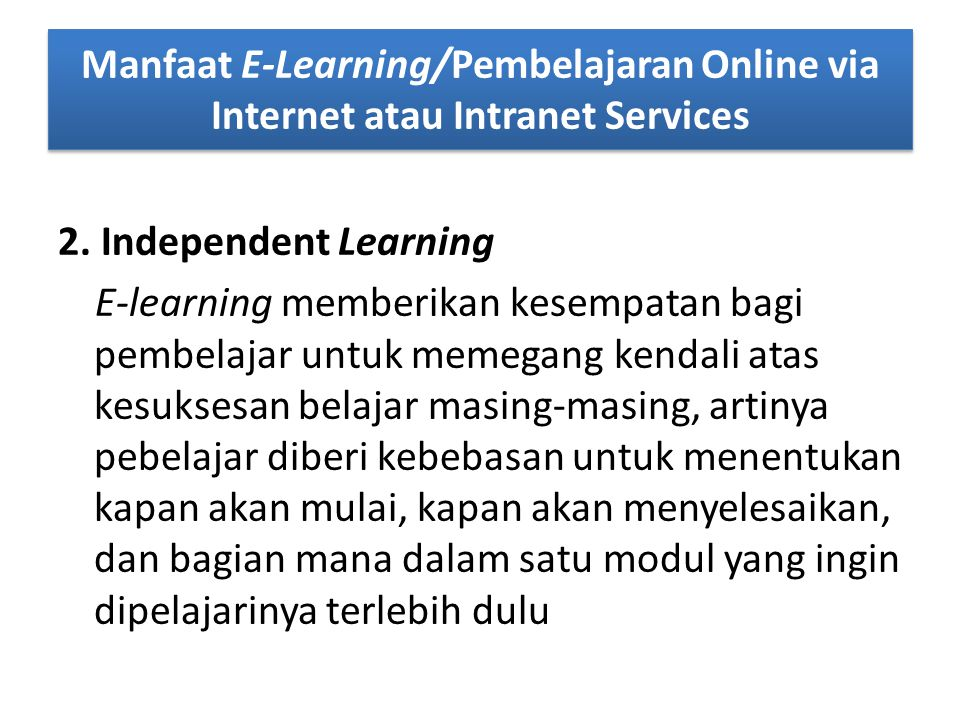 Manfaat E-Learning/Pembelajaran Online via Internet atau Intranet Services 2.