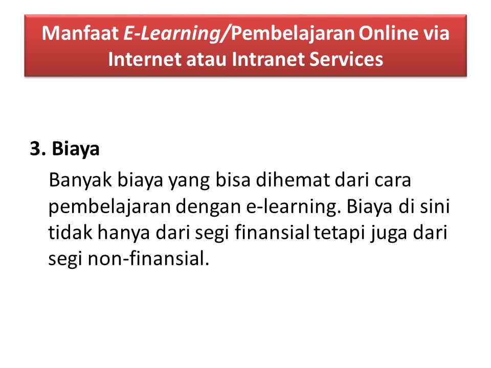 Manfaat E-Learning/Pembelajaran Online via Internet atau Intranet Services 3.