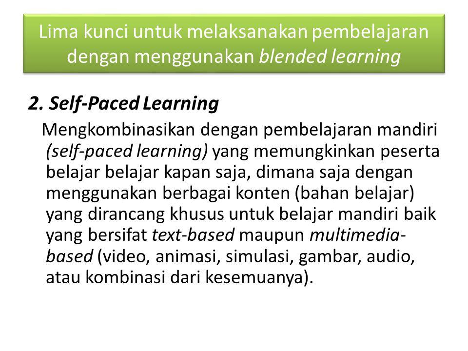 Lima kunci untuk melaksanakan pembelajaran dengan menggunakan blended learning 2.