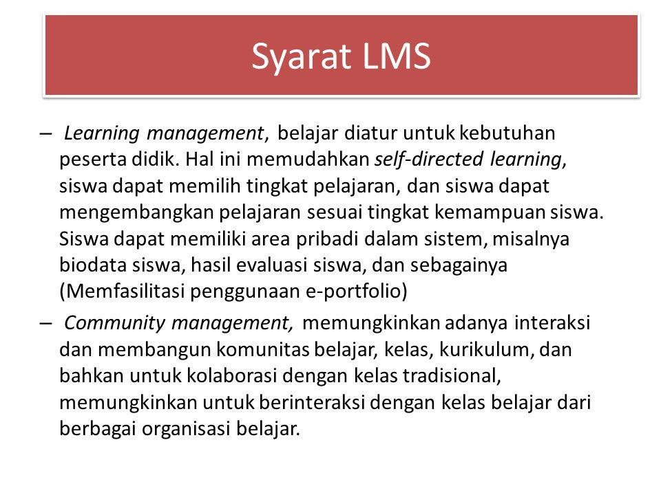 – Learning management, belajar diatur untuk kebutuhan peserta didik.