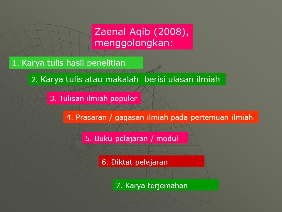 Zaenal Aqib (2008), menggolongkan: 1. Karya tulis hasil penelitian 2. Karya tulis atau makalah berisi ulasan ilmiah 3. Tulisan ilmiah populer 4. Prasa