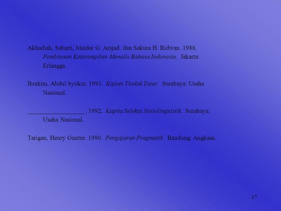 37 Akhadiah, Sabarti, Maidar G.Arsjad. dan Sakura H.