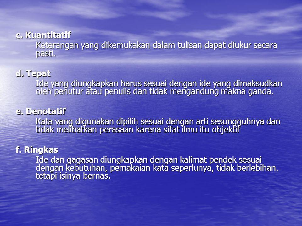 f.Kalimat Taksa Kalimat yang memiliki makna lebih dari satu (konotatif)Contoh: 1.