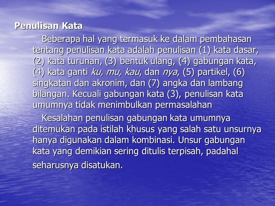 Penulisan Unsur Serapan Sebagaimana diketahui, bahasa Indonesia diangkat dari bahasa Melayu.