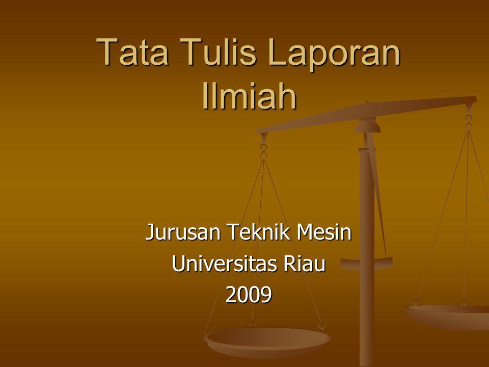 Tata Tulis Laporan Ilmiah Jurusan Teknik Mesin Universitas Riau 2009