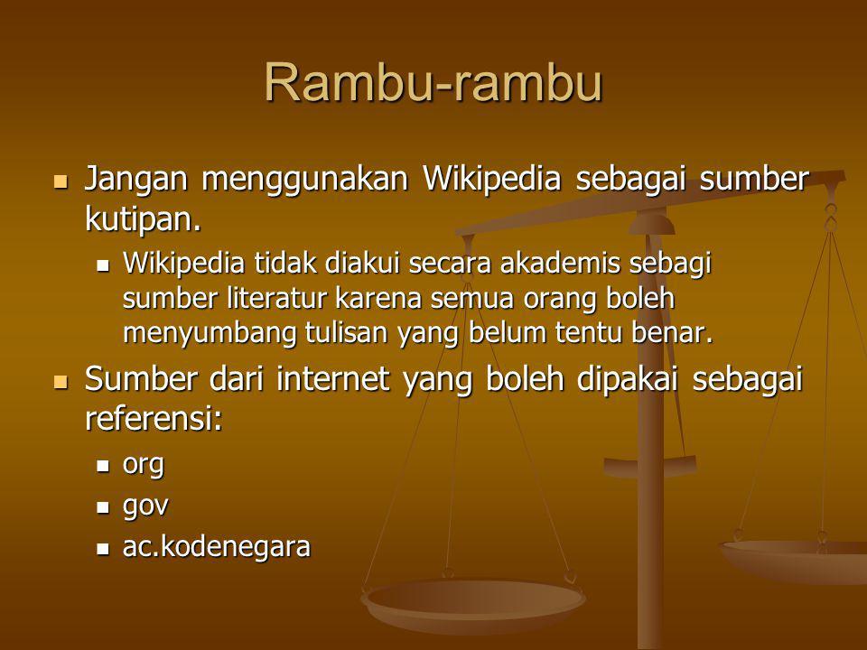 Rambu-rambu Jangan menggunakan Wikipedia sebagai sumber kutipan.