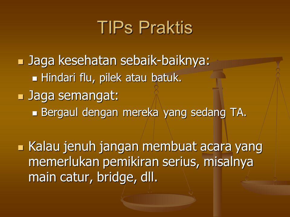 TIPs Praktis Jaga kesehatan sebaik-baiknya: Jaga kesehatan sebaik-baiknya: Hindari flu, pilek atau batuk.
