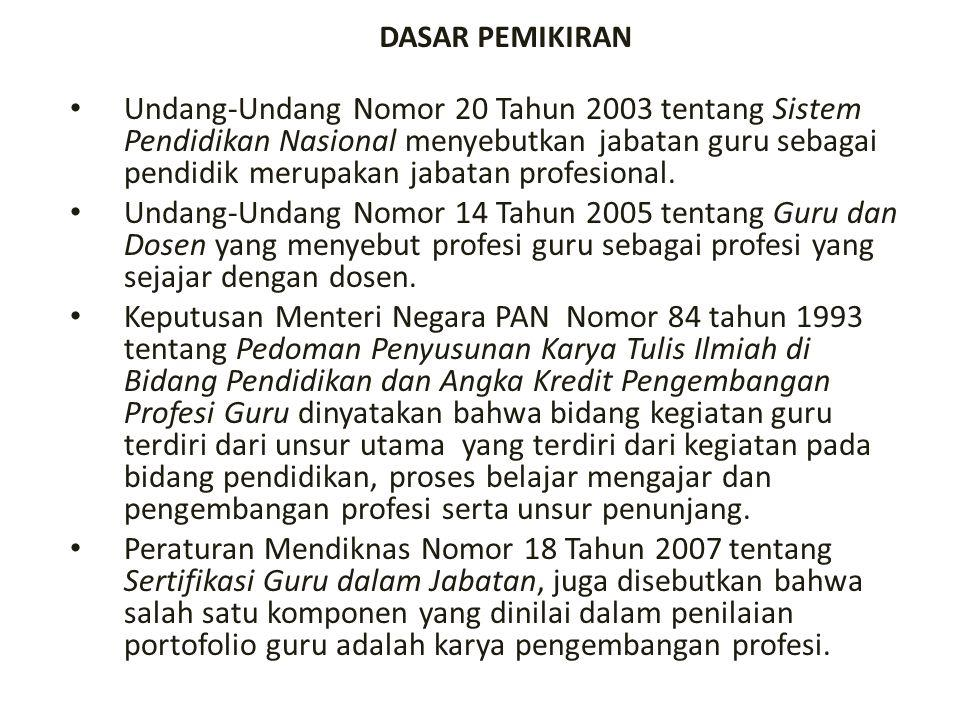DASAR PEMIKIRAN Undang-Undang Nomor 20 Tahun 2003 tentang Sistem Pendidikan Nasional menyebutkan jabatan guru sebagai pendidik merupakan jabatan profe