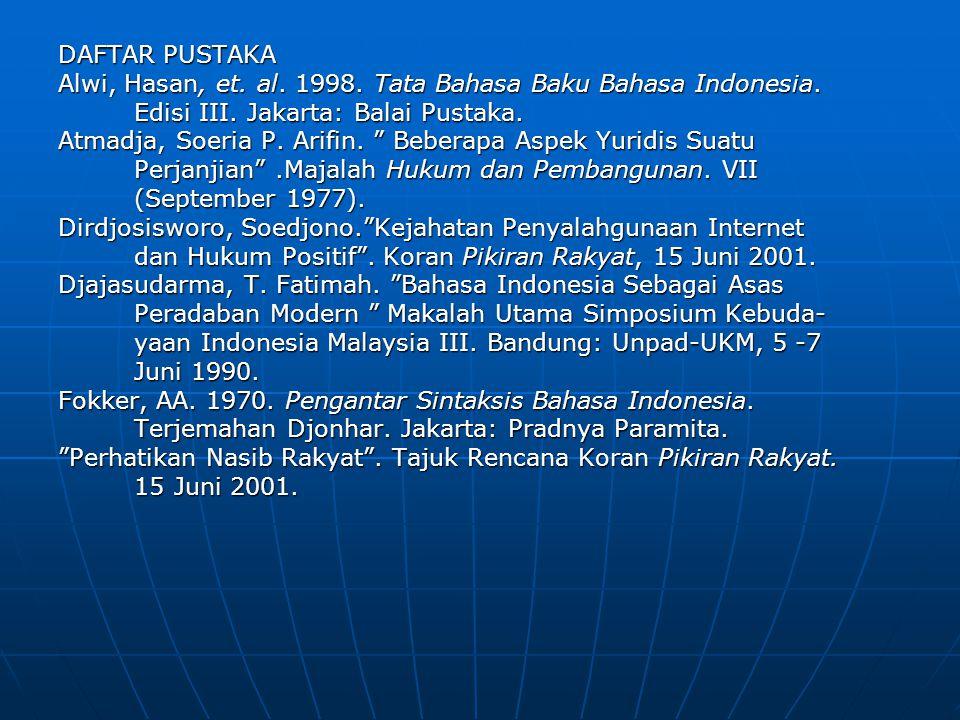 DAFTAR PUSTAKA Alwi, Hasan, et.al. 1998. Tata Bahasa Baku Bahasa Indonesia.