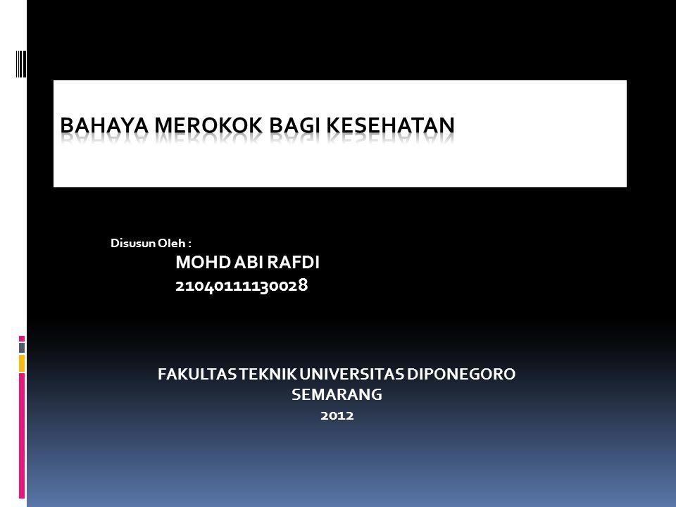 Disusun Oleh : MOHD ABI RAFDI 21040111130028 FAKULTAS TEKNIK UNIVERSITAS DIPONEGORO SEMARANG 2012