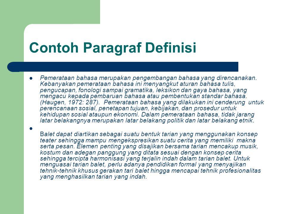 Contoh Paragraf Definisi Pemerataan bahasa merupakan pengembangan bahasa yang direncanakan. Kebanyakan pemerataan bahasa ini menyangkut aturan bahasa