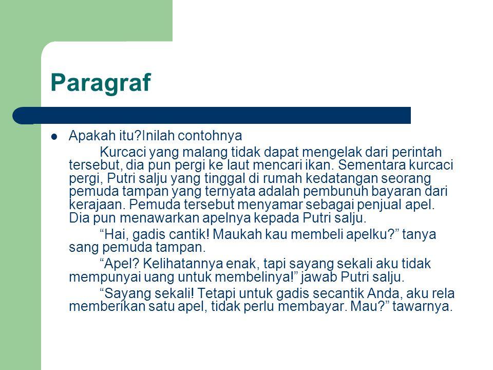 Unsur-Unsur Pembentuknya Paragraf Karya Ilmiah Sebuah wacana terdiri atas beberapa paragraf.