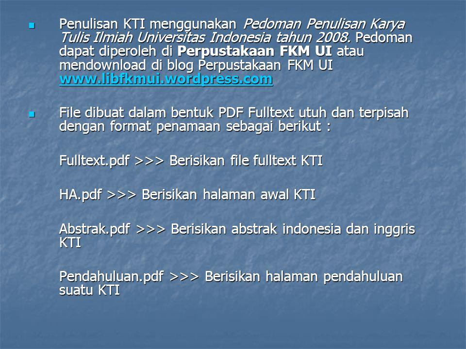 Penulisan KTI menggunakan Pedoman Penulisan Karya Tulis Ilmiah Universitas Indonesia tahun 2008. Pedoman dapat diperoleh di Perpustakaan FKM UI atau m